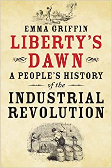 Book Liberty's Dawn: A People's History of the Industrial Revolution