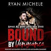 Bound by Vengeance: Ravage MC Bound Series, Book 3 | Ryan Michele