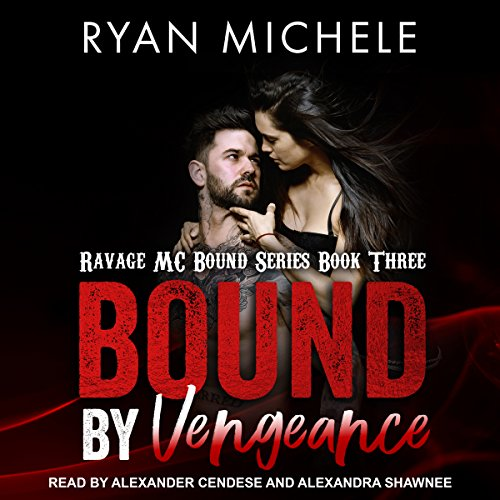 Bound by Vengeance: Ravage MC Bound Series, Book 3