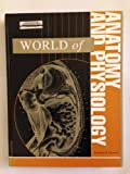 World of Anatomy and Physiology, , 0787656860