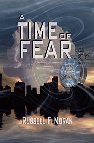 Book: A Time of Fear - Book Three of The Time Magnet Series by Russell F. Moran
