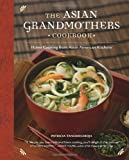 The Asian Grandmothers Cookbook, Patricia Tanumihardja, 157061752X