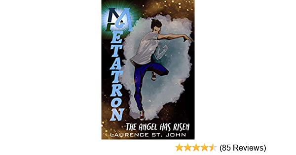 Metatron: A Superhero Fiction Adventure Series - The Angel Has Risen (Metatron Series Book 1)