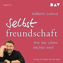 Selbstfreundschaft: Wie das Leben leichter wird Hörbuch von Wilhelm Schmid Gesprochen von: Jürgen von der Lippe