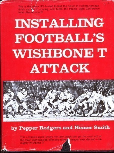 (Installing Football's Wishbone T Attack, by Pepper Rodgers (1974-08-01))