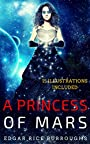 A Princess of Mars: 15 Illustrations Included (Unabridged Version)