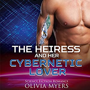 The Heiress and Her Cybernetic Lover Audiobook