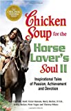 img - for Chicken Soup for the Horse Lover's Soul II (Chicken Soup for the Soul (Paperback Health Communications)) by Jack Canfield (2005-01-31) book / textbook / text book