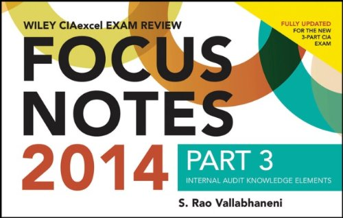 Wiley CIAexcel Exam Review 2014 Focus Notes: Part 3, Internal Audit Knowledge Elements (Wiley CIA Exam Review Series)