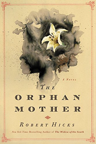 The Orphan Mother: A Novel by [Hicks, Robert]
