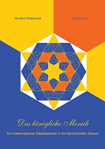 Das königliche Mosaik - ein mathematischer Rätselkalender in 24 märchenhaften Szenen