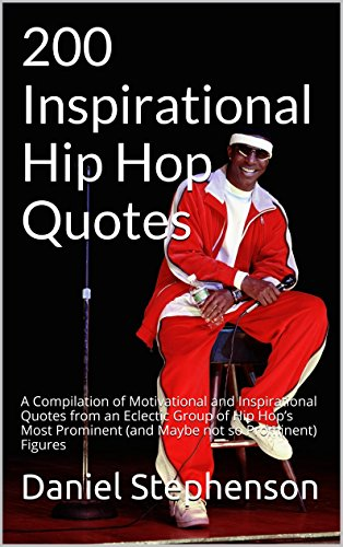 inspirational hip hop quotes a compilation of motivational
