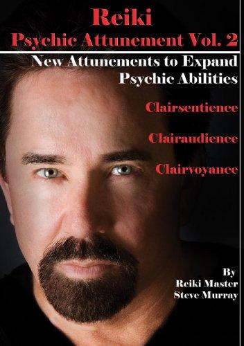 Reiki Psychic Attunement Vol. 2 New Attunements to Expand Psychic Abilities