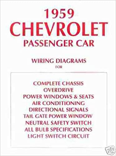 1959 el camino & chevrolet cars complete set of factory electrical wiring  diagrams & schematics guide - chevy 59 paperback – 2008