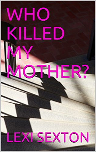 WHO KILLED MY MOTHER?