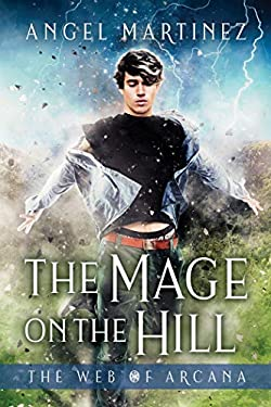 The Mage on the Hill (The Web of Arcana Book 1)