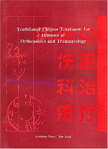 Traditional Chinese Treatment for Diseases of Orthopedics and Traumatology (Traditional Chinese Treatment)