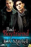 Bad Boyfriend, K. A. Mitchell, 1609288122