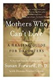 img - for Mothers Who Can't Love: A Healing Guide for Daughters book / textbook / text book