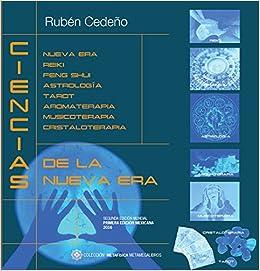 CIENCIAS DE LA NUEVA ERA - RUBÉN CEDEÑO (LIBRO): Rubén Cedeño, Editorial Kenich Ahan: 9786078305414: Amazon.com: Books