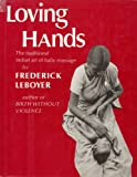 Loving Hands: The Traditional Indian Art of Baby Massage