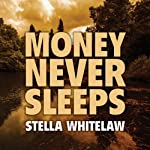 Money Never Sleeps | Stella Whitelaw