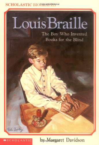 Louis Braille: The Boy Who Invented Books for the Blind (Scholastic Biography)