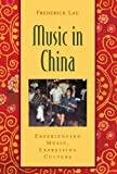 Music in China: Experiencing Music, Expressing Culture Includes CD (Global Music Series)