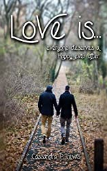Love is... by Cassandra P Lewis (2016-04-06)