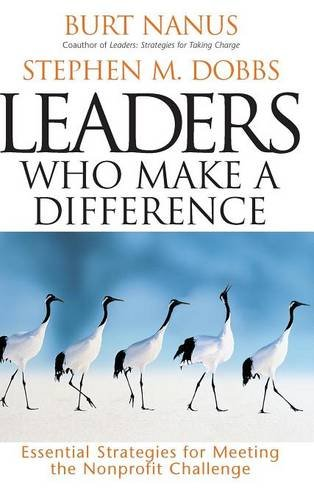 Leaders Who Make a Difference: Essential Strategies for Meeting the Nonprofit Challenge