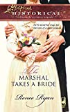 The Marshal Takes a Bride by Renee Ryan front cover