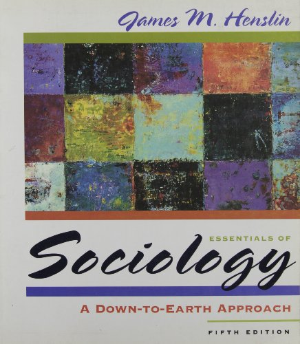 Essentials of Sociology: A Down-to-Earth Approach, Fifth Edition