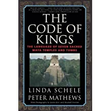 Amazon linda schele books the code of kings the language of seven sacred maya temples and tombs fandeluxe Image collections
