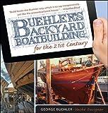 : Buehler's Backyard Boatbuilding for the 21st Century