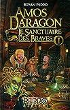 Coffret Amos Daragon : le sanctuaire des braves T.01-03