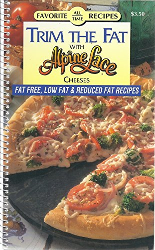 (Trim the Fat with Alpine Lace Cheeses (Favorite All Time Recipes))