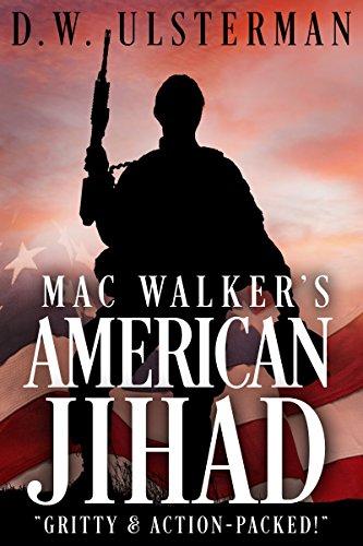 MAC WALKER'S AMERICAN JIHAD: A terrorist thriller... by [Ulsterman, D.W.]