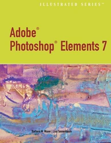 Adobe Photoshop Elements 7.0 - Illustrated
