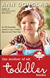 The Mother of All Toddler Books, Ann Douglas, 1553350162