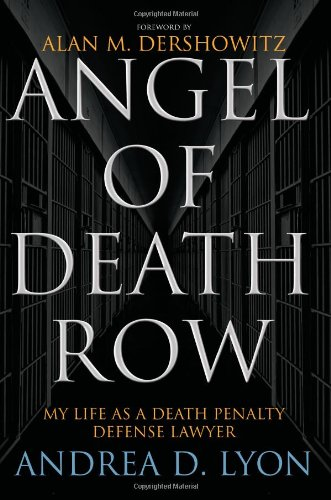 Read Online Angel of Death Row: My Life as a Death Penalty Defense Lawyer PDF