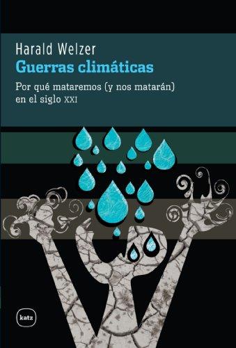 Descargar Libro Guerras Climáticas. Por Qué Mataremos En El Siglo Xxi Harald Welzer