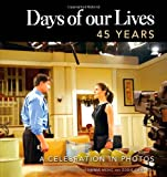 img - for Days of our Lives 45 Years: A Celebration in Photos book / textbook / text book