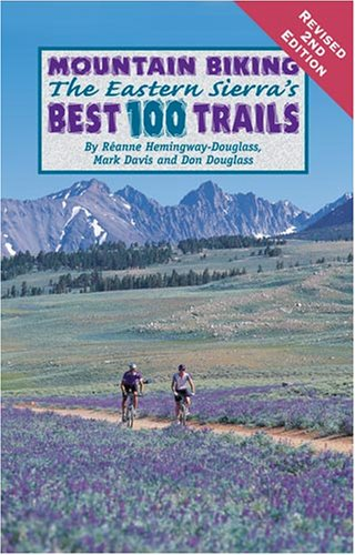 Mountain Biking the Eastern Sierra's Best 100 Trails