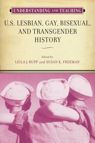 Understanding and Teaching U.S. Lesbian, Gay, Bisexual, and Transgender History (The Harvey Goldberg Series for Understanding and Teaching History) ebook