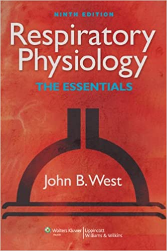Respiratory Physiology: The Essentials (Respiratory Physiology: The ...