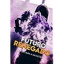 A Chave para a Salvação (Futuro Renegado Livro 2) (Portuguese Edition)