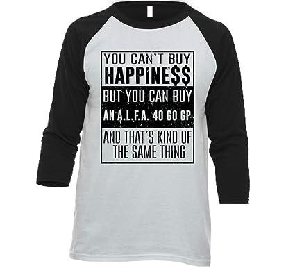 6108607232cd You Can t Buy Happiness A.l.f.a. 40 60 Gp Car Lover Cool Baseball Raglan  Shirt