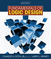 Fundamentals of Logic Design, 6th Edition Front Cover
