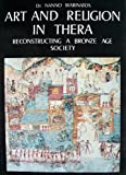 Art and Religion in Thera: Reconstructing a Bronze Age Society
