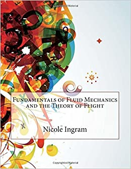 Fundamentals of Fluid Mechanics and the Theory of Flight
